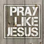 FB-post-pray-like-jesus-sm